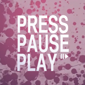 Press Pause Play: The digital revolution and art